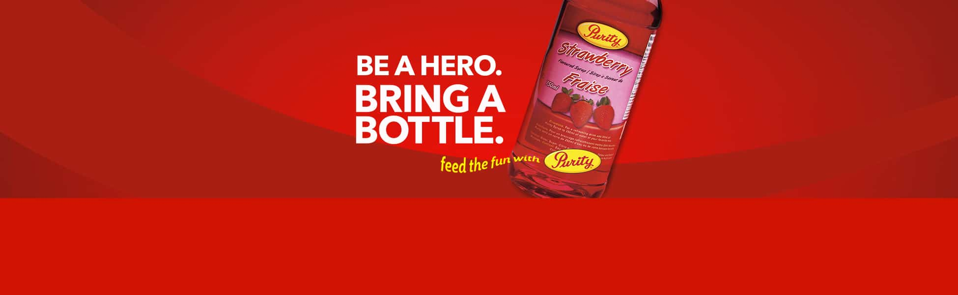 Be a Hero. Bring a Bottle.